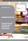 ADMINISTRATIVOS CORPORACIONES LOCALES DE LA COMUNITAT VALENCIANA: TEMARIO (VOL. I) - 9788468100050 - VV.AA.