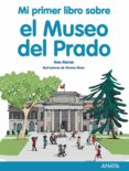 MI PRIMER LIBRO SOBRE EL MUSEO DEL PRADO - 9788469848050 - ANA ALONSO