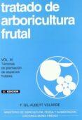 TRATADO DE ARBORICULTURA FRUTAL III: TECNICAS DE PLANTACION DE ES PECIES FRUTALES (3ª ED.) - 9788471147950 - F. GIL-ALBERT VELARDE