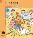 QUE BONA! - 9788476607350 - JUAN KRUZ IGERABIDE SARASOLA