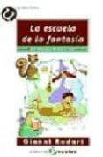 LA ESCUELA DE LA FANTASIA - 9788478842650 - GIANNI RODARI