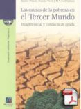 LAS CAUSAS DE LA POBREZA EN EL TERCER MUNDO: IMAGEN SOCIAL Y COND UCTA DE AYUDA - 9788480215350 - MARIA JOSE GAMEZ