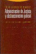 ADMINISTRACION DE JUSTICIA Y OBSTRUCCIONISMO JUDICIAL - 9788481640250 - ROCIO CANTARERO BANDRES