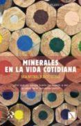 MINERALES EN LA VIDA COTIDIANA - 9788483197950 - MANUEL REGUEIRO