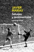 SALVAJES Y SENTIMENTALES: LETRAS DE FUTBOL - 9788483464250 - JAVIER MARIAS