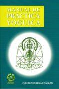 MANUAL DE PRACTICA YOGUICA - 9788483520550 - ENRIQUE RODRIGUEZ MIRON
