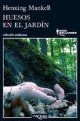 HUESOS EN EL JARDIN - 9788483837450 - HENNING MANKELL