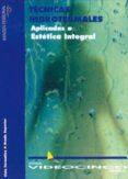 TECNICAS HIDROTERMALES APLICADAS A ESTETICA INTEGRAL - 9788487190650 - VV.AA.