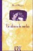 UN SILENCIO DE CORCHEA: CUENTOS - 9788489613850 - DANIEL MOYANO