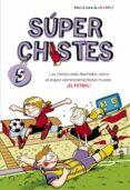 SUPER CHISTES 5: LOS CHISTES MAS DIVERTIDOS SOBRE EL MAYOR ENTRET ENIMIENTOS - 9788490432150 - PAU CLUA