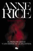 el príncipe lestat y los reinos de la atlántida (crónicas vampíricas 12) (ebook)-anne rice-9788490692950