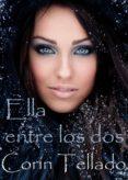 ELLA ENTRE LOS DOS (EBOOK) - 9788491621850 - CORIN TELLADO