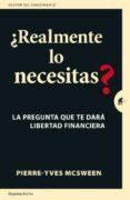 ¿REALMENTE LO NECESITAS? - 9788492921850 - PIERRE-YVES MCSWEEN