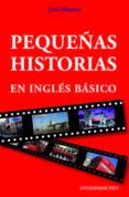 PEQUEÑAS HISTORIAS EN INGLES BASICO - 9788493916350 - JOSE MERINO BUSTAMANTE