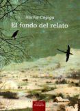 EL FONDO DEL RELATO - 9788494254550 - NACHO CAGIGA