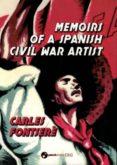 MEMOIRS OF A SPANISH CIVIL WAR ARTIST - 9788494552250 - CARLES FONTSERE