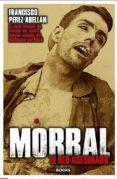 MORRAL, EL REO ASESINADO - 9788494554650 - FRANCISCO PEREZ ABELLAN