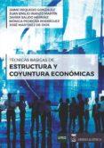 TECNICAS BASICAS DE ESTRUCTURA Y CONYUNTURA ECONOMICA - 9788494878350 - VV.AA.