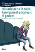 EDUCACIO PER A LA SALUT: RECOLZAMENT PSICOLOGIC AL PACIENT - 9788496334250 - VV.AA.