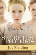SECRETOS PELIGROSOS - 9788496711150 - JOY FIELDING
