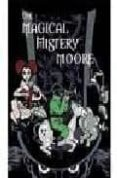 THE MAGICAL MISTERY MOORE VOL. 01 - 9788496730250 - ALAN MOORE