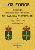 LOS FOROS: ESTUDIO HISTORICO Y DOCTRINAL, BIBLIOGRAFICO Y CRITICO DE LOS FOROS EN GALICIA Y ASTURIAS  (ED. FACSIMIL) - 9788497613750 - ROGELIO ROVE Y BRAVO