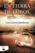 EN TIERRA DE LOBOS - 9788498728750 - LUIS GARCIA JAMBRINA