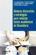 GENEROS DISCURSIVOS Y ESTRATEGIAS PARA REDACTAR TEXTOS ACADEMICOS EN SECUNDARIA - 9788499219950 - VV.AA.