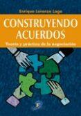 CONSTRUYENDO ACUERDOS - 9788499699950 - ENRIQUE LORENZO LAGO