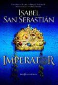 IMPERATOR (RUSTICA) - 9788499704050 - ISABEL SAN SEBASTIAN
