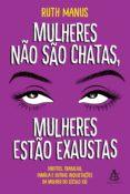 Descarga gratuita de libros de la versión completa. MULHERES NÃO SÃO CHATAS, MULHERES ESTÃO EXAUSTAS 9788543108650 MOBI FB2 en español