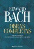 edward bach. obras completas-eduardo horacio grecco-lluis juan bautista-luis jimenez-9789507546150