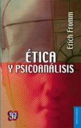 ETICA Y PSICOANALISIS - 9789681603250 - ERICH FROMM