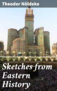 Descargar el libro en pdf gratis SKETCHES FROM EASTERN HISTORY en español de  4057664590060