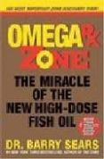 THE OMEGA RX ZONE: THE MIRACLE OF THE NEW HIGH-DOSE FISH OIL - 9780060741860 - BARRY SEARS