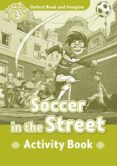OXFORD READ AND IMAGINE: LEVEL 3: SOCCER IN THE STREET ACTIVITY BOOK - 9780194723060 - VV.AA.