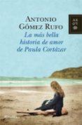 LA MAS BELLA HISTORIA DE AMOR DE PAULA CORTAZAR - 9788408006060 - ANTONIO GOMEZ RUFO