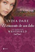 LOS HERMANOS WESTFIELD. EL ENCANTO DEL LOBO - 9788408109860 - LYDIA DARE
