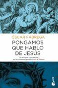 PONGAMOS QUE HABLO DE JESÚS - 9788408167860 - OSCAR FABREGA