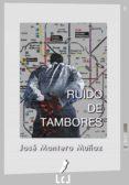 RUIDO DE TAMBORES (EBOOK) - 9788415414360 - JOSE MONTERO