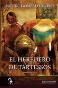 EL HEREDERO DE TARTESOS - 9788415415060 - ARTURO GONZALO AIZPIRI
