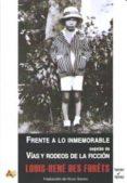FRENTE A LO INMEMORABLE, SEGUIDO DE VIAS Y RODEOS DE LA FICCION - 9788415757160 - LOUIS-RENE DES FORETS