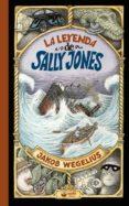 LA LEYENDA DE SALLY JONES - 9788415920960 - JAKOB WEGELIUS