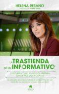 LA TRASTIENDA DE UN INFORMATIVO (EBOOK) - 9788416253760 - HELENA RESANO LIZALDRE