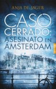 CASO CERRADO: ASESINATO EN ÁMSTERDAM (SERIE LOTTE MEERMAN 1) - 9788416691760 - ANJA DE JAGER