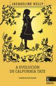 A EVOLUCION DE CALPURNIA TATE (GALLEGO) - 9788416721160 - JACQUELINE KELLY