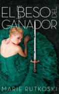 EL BESO DEL GANADOR - 9788416820160 - MARIE RUTKOSKI