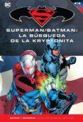 batman y superman - coleccion novelas graficas nº 29: superman / batman: la busqueda de la kryptonita-michael green-mike johnson-9788417063160
