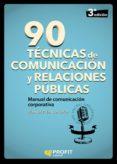 90 TÉCNICAS DE COMUNICACIÓN Y RELACIONES - 9788417209360 - MANUEL PALENCIA-LEFLER ORS