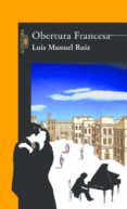 OBERTURA FRANCESA - 9788420443560 - LUIS MANUEL RUIZ
